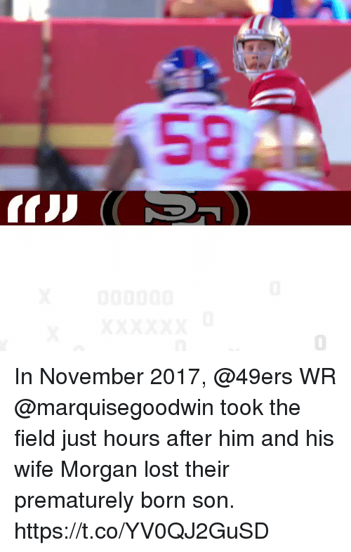 Sizzle: In November 2017, @49ers WR @marquisegoodwin took the field just hours after him and his wife Morgan lost their prematurely born son. https://t.co/YV0QJ2GuSD