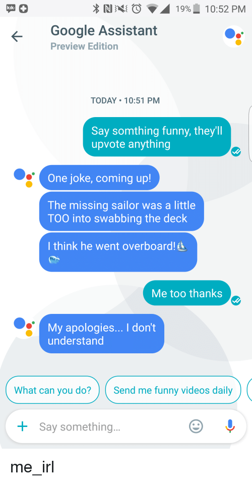 Image of: Funny Things Funny Google And Kik In 19 1052 Pm Kik Funny In 19 1052 Pm Kik Google Assistant Preview Edition Today 1051 Pm