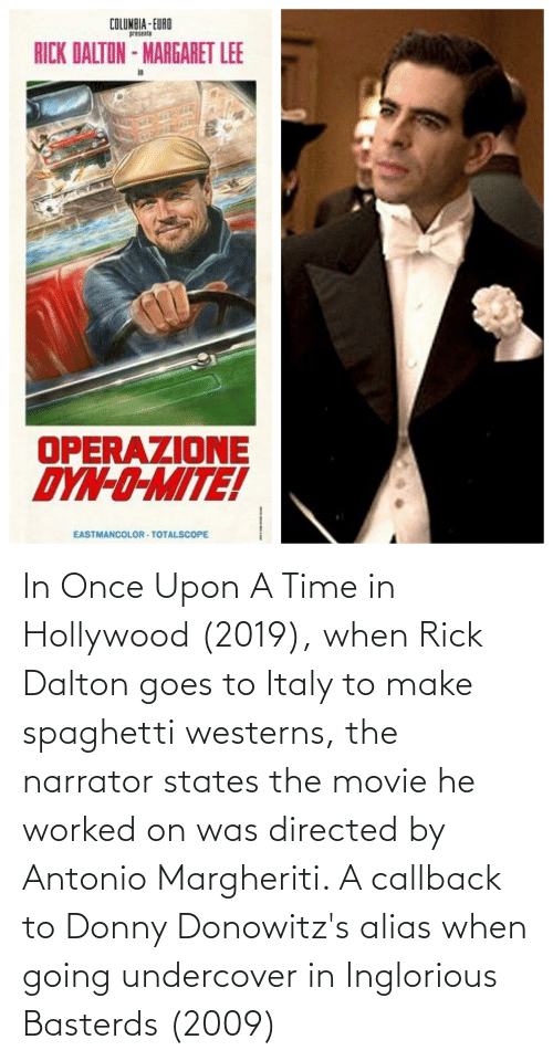 In Once Upon a Time in Hollywood 2019 When Rick Dalton Goes to Italy to  Make Spaghetti Westerns the Narrator States the Movie He Worked on Was  Directed by Antonio Margheriti a
