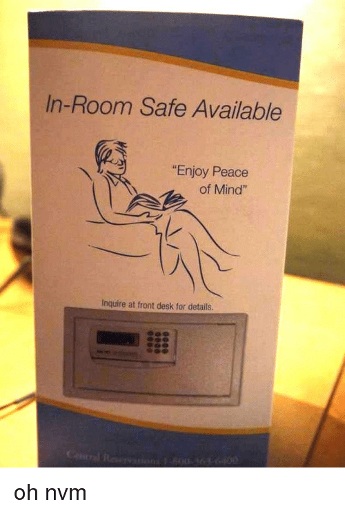 """Anaconda, Desk, and Mind: In-Room Safe Available  """"Enjoy Peace  of Mind""""  Inquire at front desk for details  100 oh nvm"""