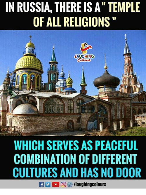 in russia there is a temple of all religions laughing which serves
