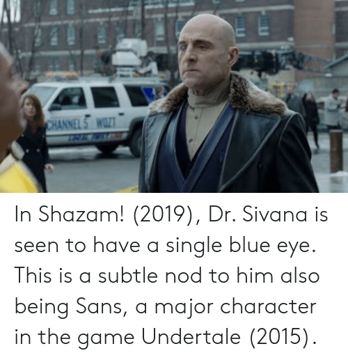 In Shazam! 2019 Dr Sivana Is Seen to Have a Single Blue Eye