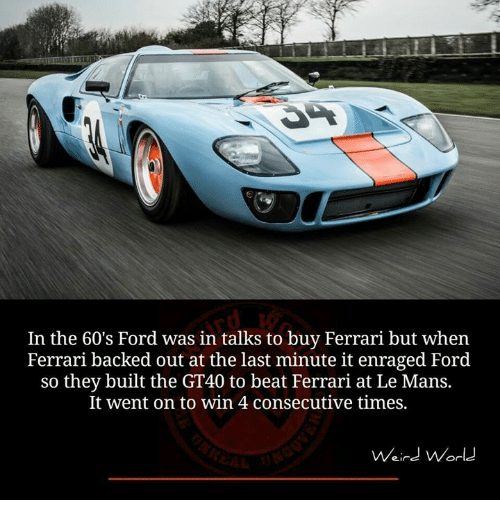 In The 60s Ford Was In Talks To Buy Ferrari But When Ferrari Backed