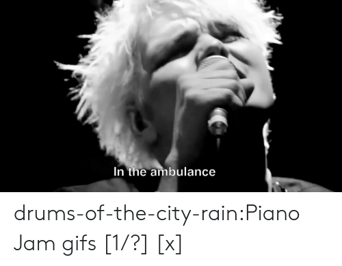 Tumblr, Blog, and Gifs: In the ambulance drums-of-the-city-rain:Piano Jam gifs [1/?] [x]