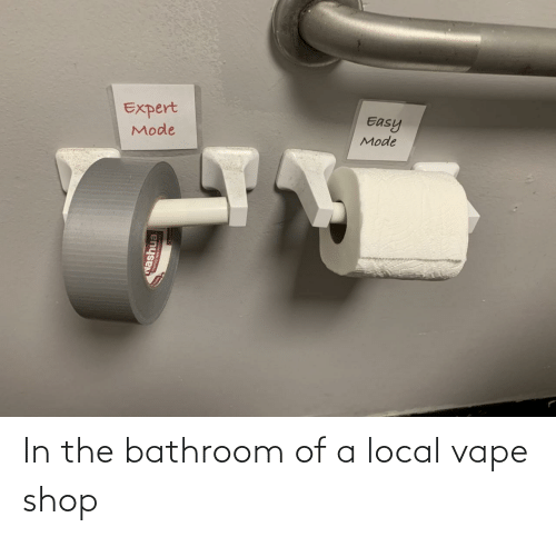 Vape, Local, and Shop: In the bathroom of a local vape shop