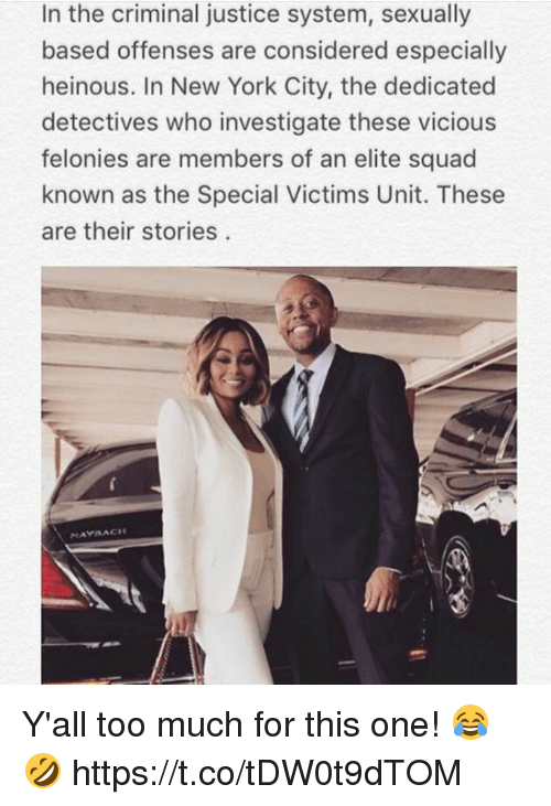 Memes, New York, and Squad: In the criminal justice system, sexually  based offenses are considered especially  heinous. In New York City, the dedicated  detectives who investigate these vicious  felonies are members of an elite squad  known as the Special Victims Unit. These  are their stories  MAYSACH Y'all too much for this one! 😂🤣 https://t.co/tDW0t9dTOM