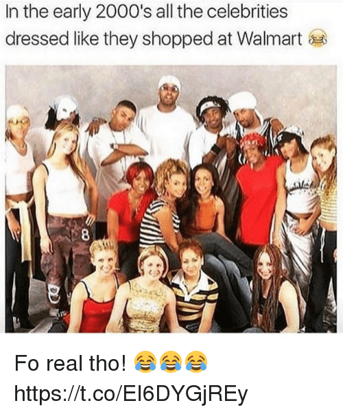 Memes, Walmart, and 2000s: In the early 2000's all the celebrities  dressed like they shopped at Walmart Fo real tho! 😂😂😂 https://t.co/EI6DYGjREy