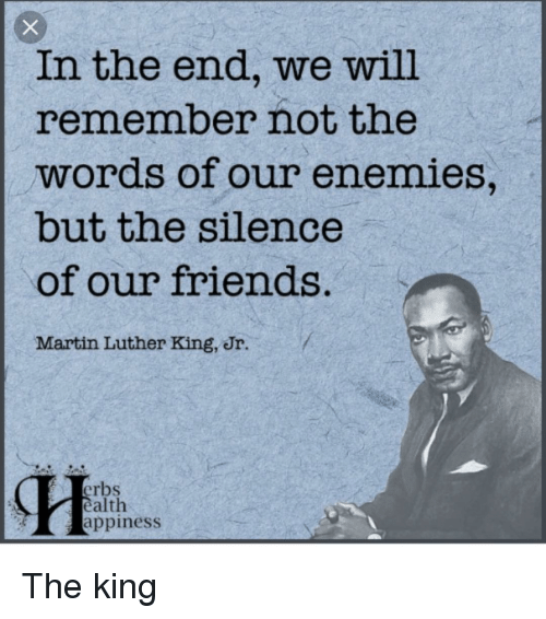 in the end we will remember not the words of 12189909 ✅ 25 best memes about the silence the silence memes,Silence Memes