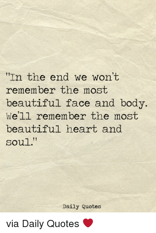 In The End We Wont Remember The Most Beautiful Face And Body Well