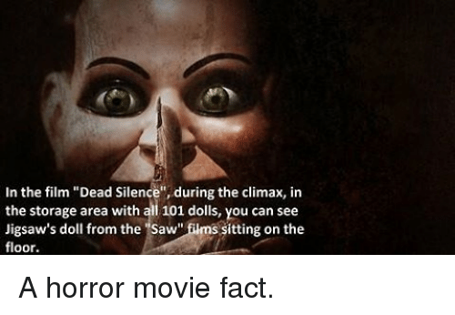 in the film dead silence during the climax in the 12531881 in the film dead silence during the climax in the storage area,Silence Memes