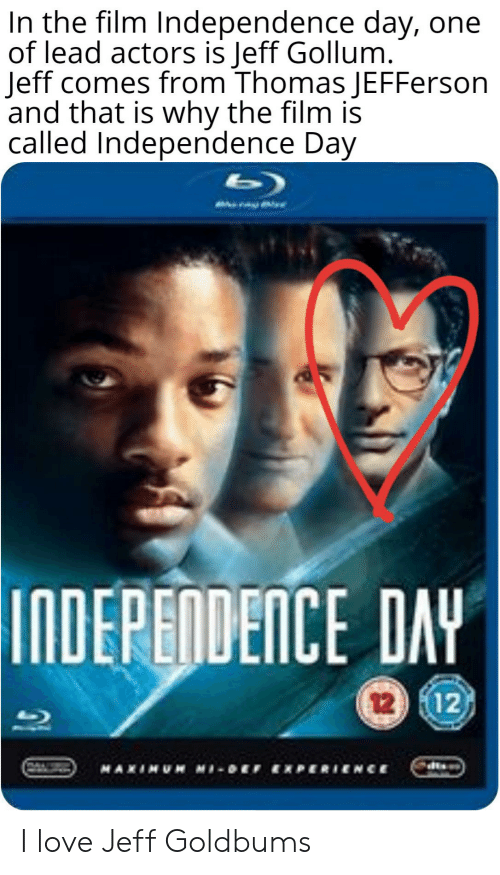 In the Film Independence Day One of Lead Actors Is Jeff
