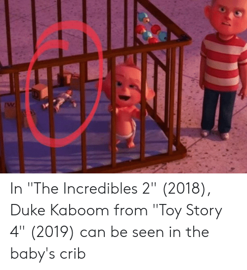 In The Incredibles 2 2018 Duke Kaboom From Toy Story 4 2019 Can Be Seen In The Baby S Crib The Incredibles Meme On Me Me