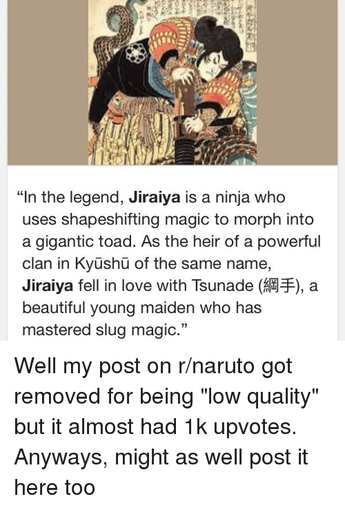 In the Legend Jiraiya Is a Ninja Who Uses Shapeshifting Magic to