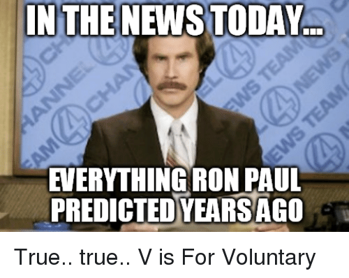 in the news today everything ron paul predicted yearsago true 6826757 ✅ 25 best memes about ron paul ron paul memes