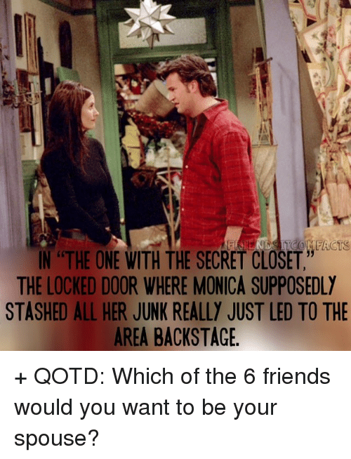 Friends, Memes, And 🤖: IN THE ONE WITH THE SECRET CLOSET THE LOCKED