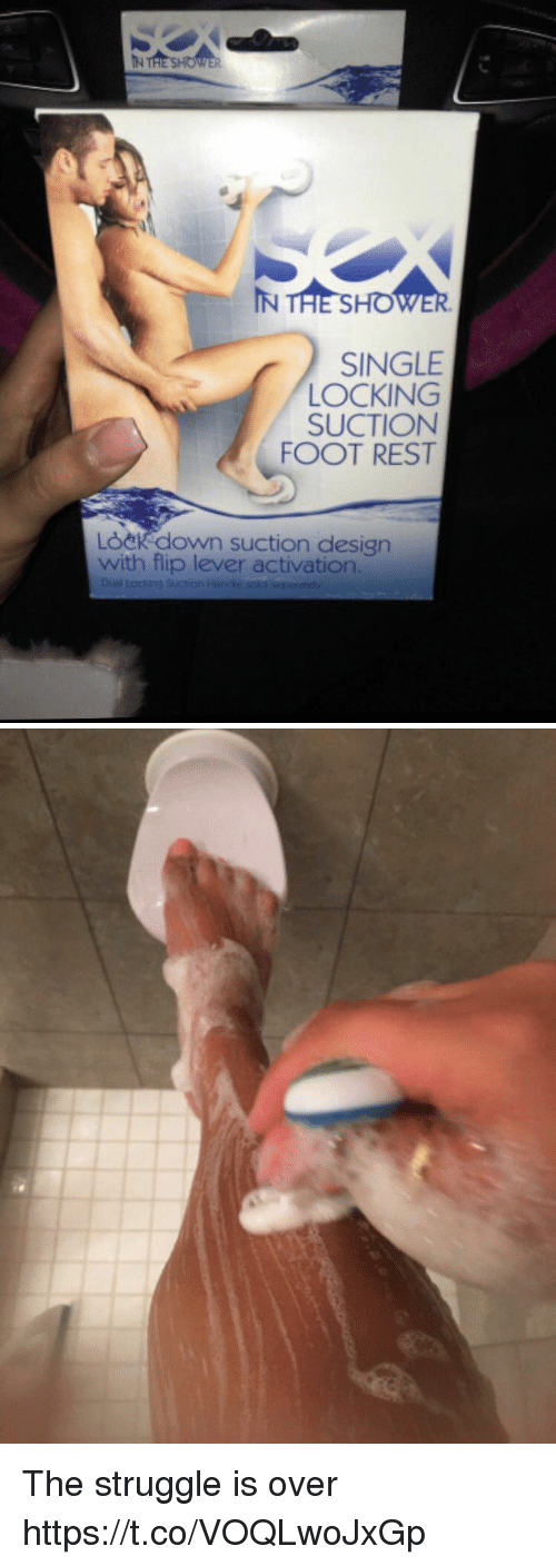 Struggle, Girl Memes, and Design: IN THE SHO  SINGLE  LOCKING  SUCTION  FOOT REST  LOekdown suction design  with flip lever activation. The struggle is over https://t.co/VOQLwoJxGp