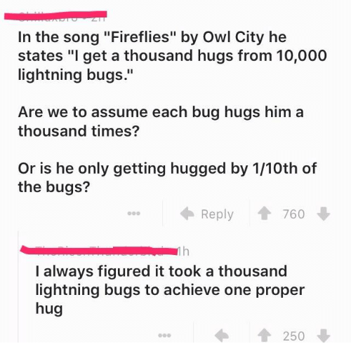 in the song fireflies by owl city he states i 18790600 in the song fireflies by owl city he states i get a thousand hugs