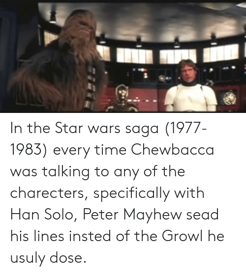 In the Star Wars Saga 1977 1983 Every Time Chewbacca Was
