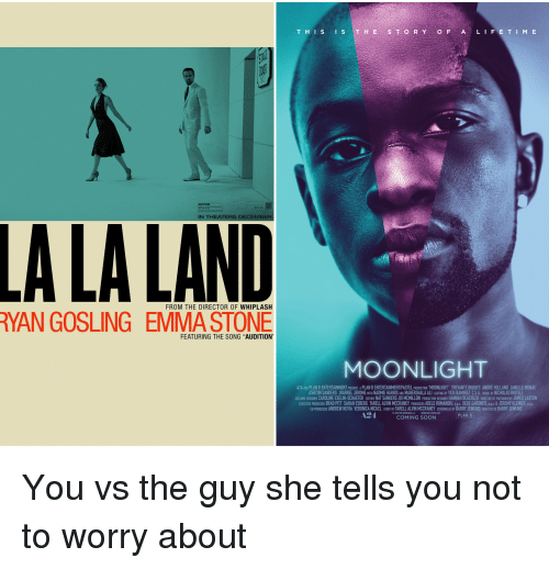 """Adele, Ali, and Brad Pitt: IN THEATERS DECEMBER  LA LA FROM THE DIRECTOR OF WHIPLASH  RYAN GOSLING EMMASTONE  FEATURING THE SONG """"AUDITION'  T H E  T H  O F  F E T  M E  MOONLIGHT  A24 AND PLAN BENTERTAINMENT PRESENT APLAN BENTERTAINMENTIPASTEL PRODUCTION """"MOONLIGHT TREVANTE RHODES ANDRE HOLLAND JANELLE MONAE  ASHTON SANDERS JHAR  ROME WITH NAOMIE HARRIS AND MAHERSHALA ALI CASTING BY YESI RAMIREZ, C.S.A. MUSIC BYNICHOLAS BRITELL  COSTUME ESIGNER CAROLINE ESELIN-SCHAEFER EDITORS NAT SANDERS JOIMCMILLON PRODUCTIO  GNER HANNAH BEACHLER DIRECTOR OF PHOTOGRAPHY JAMES LAXTON  EXECUTIVE PRODUCERS BRAD PITT SARAH  ESBERG TARELLALNIN MCCRANEY PRODUCERS ADELE ROMANSK  pga DEDE GARDNER  pga & JEREMY KLEINER.  pga  ARRY JENKINS DIRECTED BY BARRY JENKINS  A24  PLAN B  COMING SOON You vs the guy she tells you not to worry about"""