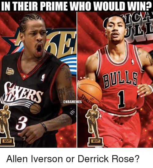 Allen Iverson, Derrick Rose, and Nba: IN THEIR PRIME WHO WOULD WIN?  A  EULUS  @NBAMEMES  MVP Allen Iverson or Derrick Rose?