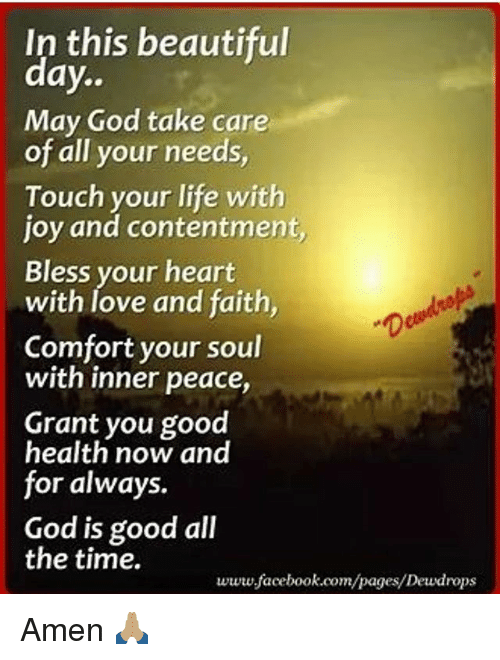 In This Beautiful Day May God Take Care Of All Your Needs Touch Your