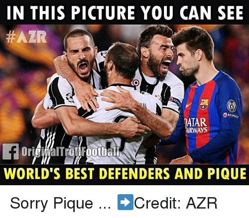 Memes, Sorry, and Best: IN THIS PICTURE YOU CAN SEE  ATAR  AIRWAYS  WORLD'S BEST DEFENDERS AND PIQUE Sorry Pique ... ➡️Credit: AZR