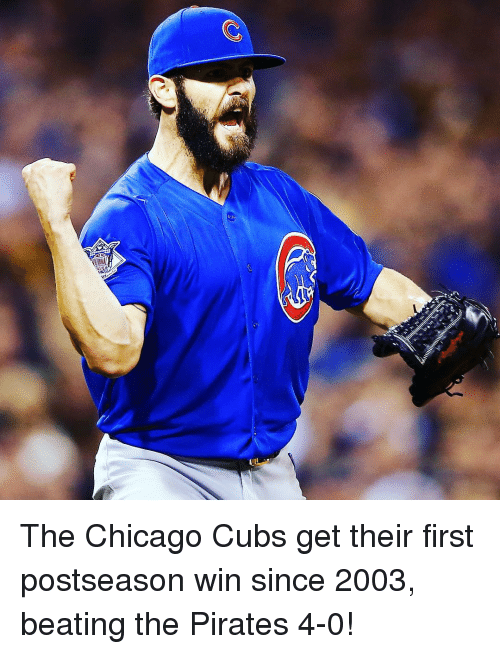 Chicago, Sports, and Beats: INA The Chicago Cubs get their first postseason win since 2003, beating the Pirates 4-0!