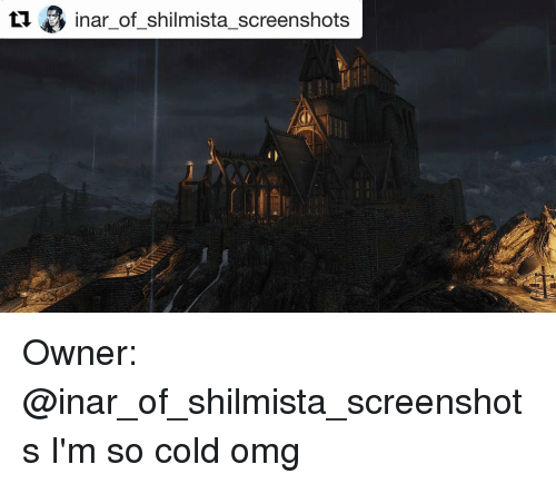 inar of shilmista screenshots owner inar of shilmista screenshots im so cold omg 7454019 inar of shilmista screenshots owner i'm so cold omg meme on me me,Im So Cold Meme