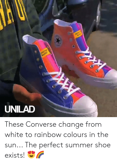 Dank, Summer, and Converse: INATON  MARKET  CRI  UNILAD  A These Converse change from white to rainbow colours in the sun... The perfect summer shoe exists! 😍🌈