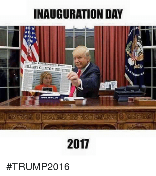 inauguration day hillary clinton indicted 2011 trump2016 5754924 25 best hillary clinton indictment memes