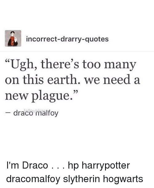 Ugh Quotes: Incorrect-Drarry-Quotes Ugh There's Too Many On This Earth