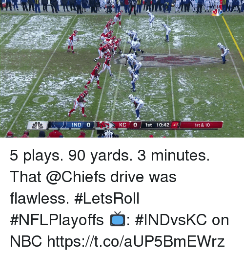 Memes, Chiefs, and Drive: IND O  KC 0 1st 10:42 :05  1st &10 5 plays. 90 yards. 3 minutes.  That @Chiefs drive was flawless. #LetsRoll #NFLPlayoffs  📺: #INDvsKC on NBC https://t.co/aUP5BmEWrz