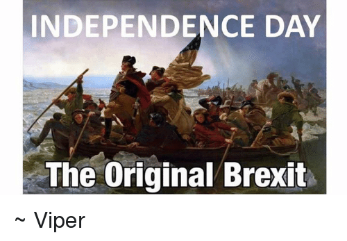 independence day the original brexit ~ viper 21725735 independence day the original brexit ~ viper independence day