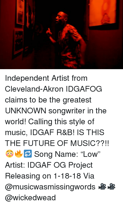 future memes and music independent artist from cleveland akron idgafog claims to