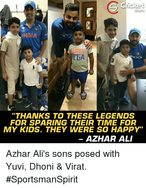 """Ali, Memes, and Happy: INDI  EGA  """"THANKS TO THESE LEGENDS  FOR SPARING THEIR TIME FOR  MY KIDS. THEY WERE SO HAPPY""""  AZHAR ALI Azhar Ali's sons posed with Yuvi, Dhoni & Virat. #SportsmanSpirit"""
