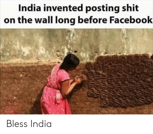 Facebook, Reddit, and Shit: India invented posting shit  on the wall long before Facebook Bless India
