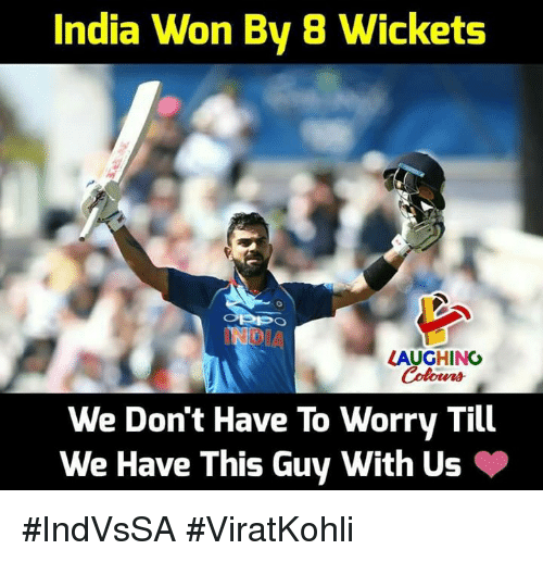 India, Indianpeoplefacebook, and This: India Won By 8 Wickets  LAUGHING  We Don't Have To Worry Till  We Have This Guy with Us #IndVsSA #ViratKohli
