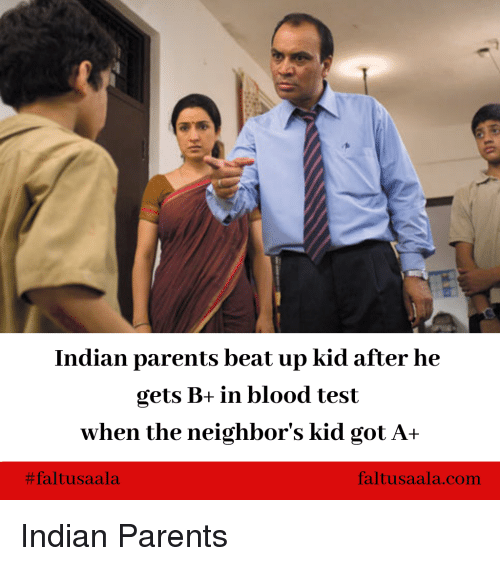 Indian Parents Beat Up Kid After He Gets B+ in Blood Test When the
