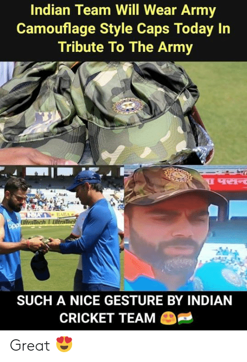 Memes, Army, and Cricket: Indian Team Will Wear Army  Camouflage Style Caps Today In  Tribute To The Army  SUCH A NICE GESTURE BY INDIAN  CRICKET TEAM Great 😍