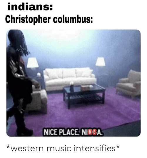 Indians Christopher Columbus NICE PLACE NIBBA *Western Music