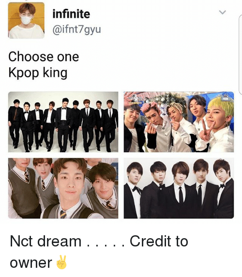 Infinite Caifnt7gyu Choose One Kpop King Nct Dream Credit to Owner