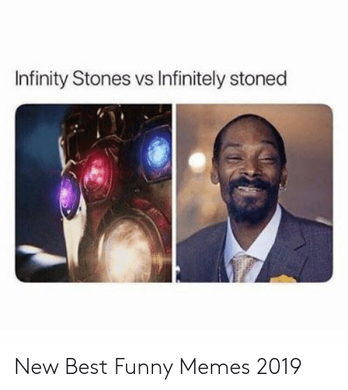 Best Meme 2019 Infinity Stones vs Infinitely Stoned New Best Funny Memes 2019