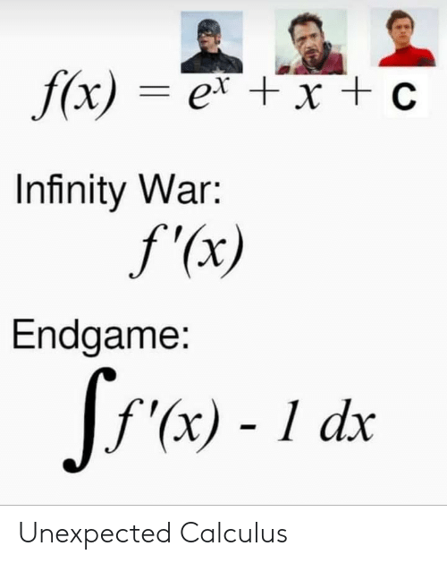 Marvel Comics, Infinity, and Calculus: Infinity War:  f a)  Endgame:  f x) - 1 dax Unexpected Calculus