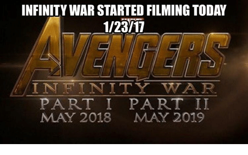 Memes, Infiniti, and Infinity: INFINITY WAR STARTED FILMING TODAY  1/23/11  IN TET I NITY WTA R.  PART I PART II  MAY 2018 MAY 2019