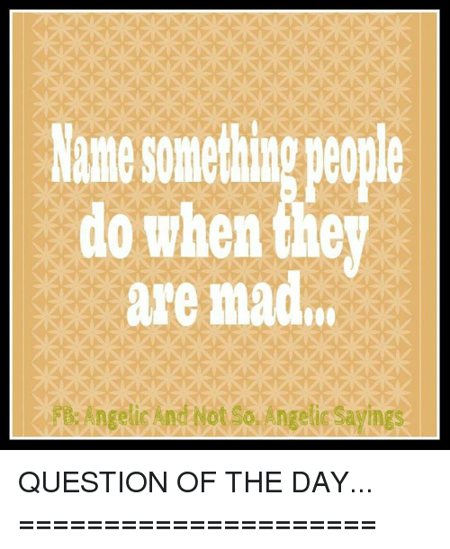 Inge SAnd Notso Angeli Sayings QUESTION OF THE DAY