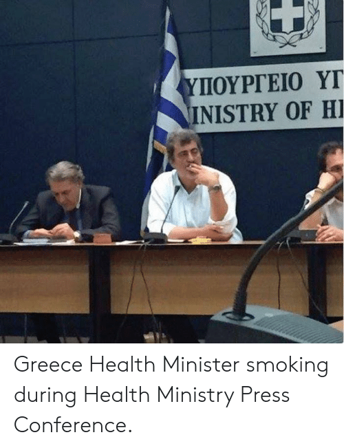 Facepalm, Smoking, and Greece: INISTRY OF HI Greece Health Minister smoking during Health Ministry Press Conference.
