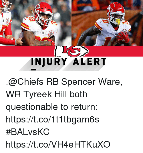 Memes, Chiefs, and 🤖: INJURY ALERT .@Chiefs RB Spencer Ware, WR Tyreek Hill both questionable to return: https://t.co/1t1tbgam6s #BALvsKC https://t.co/VH4eHTKuXO