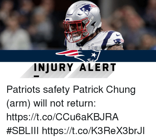 Memes, Patriotic, and 🤖: INJURY ALERT Patriots safety Patrick Chung (arm) will not return: https://t.co/CCu6aKBJRA #SBLIII https://t.co/K3ReX3brJI