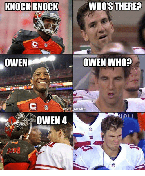 Nfl, Who, and Owen: INOCKKNOCK  WHO'S THERE?  OWEN  OWEN WHO?  NFLIMEMES  OWEN 4