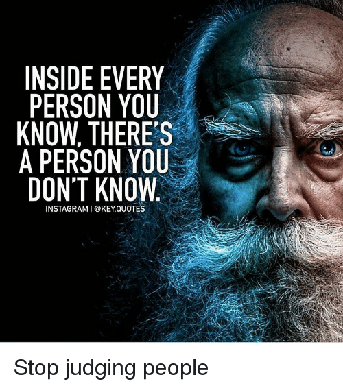 Inside Every Person You Know There S A Person You Dont Know